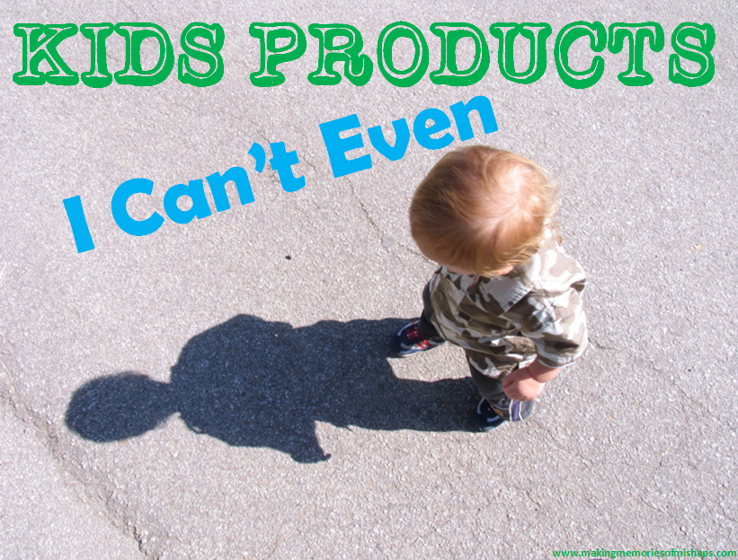 kids products, rant kids, cant even